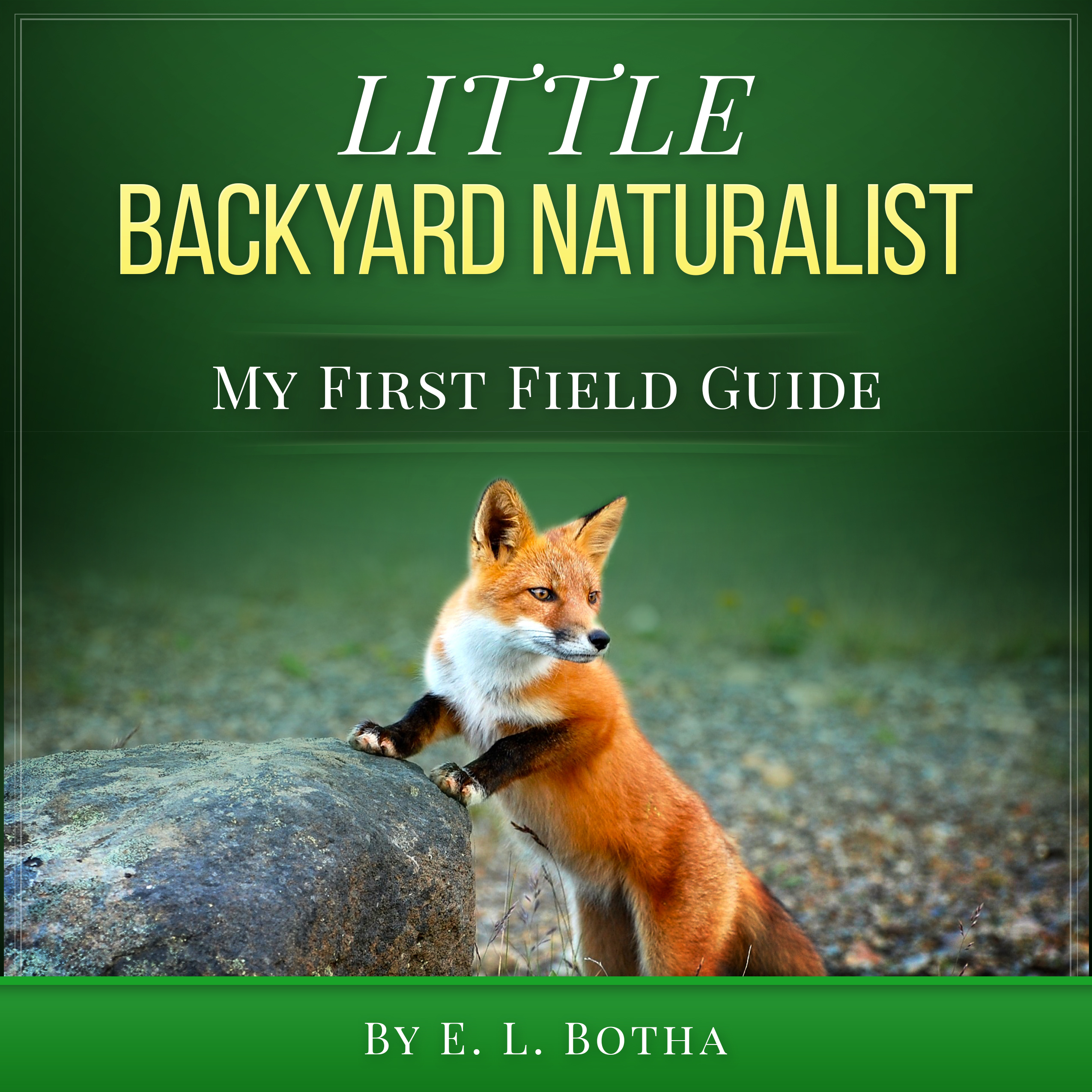 little backyard naturalist e l botha